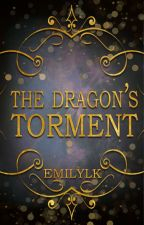 The Dragon's Torment by EmilyLK