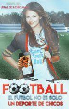 Football ||EN EDICIÓN|| by UnaLocaChicaMas