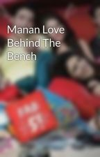 Manan Love Behind The Bench by prishu123
