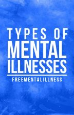 Types of Mental Illnesses by FreeMentalIllness