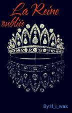 La Reine Oubliée by If_i_was