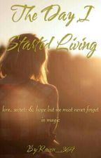 The Day I Started Living by Raven_369