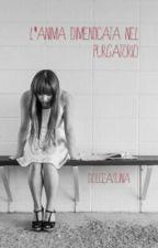 L'anima dimenticata nel Purgatorio by DolceAsuna