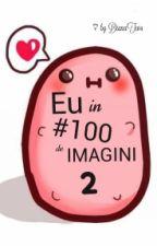 Eu in #100 de imagini 2 by DianaTw4