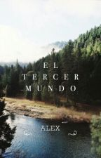 El Tercer Mundo  by _Ohioisonfxre