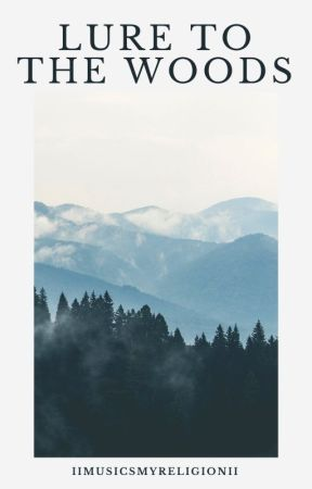 Lure To The Woods (boyxboy) by llMusicsMyReligionll