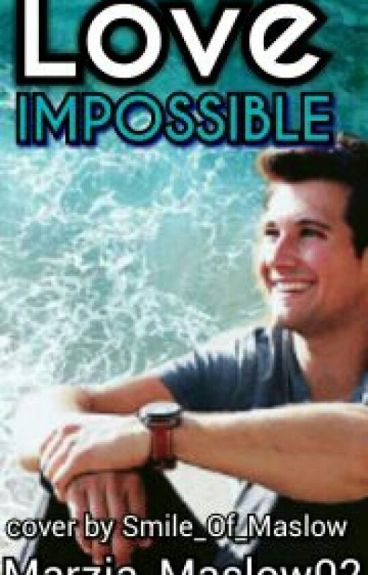 Love Impossible *James Masolw*
