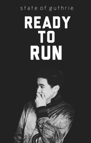 Ready To Run // maiden au