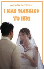 I Was Married To Him (ALDUB/Completed) by cute_gwen21