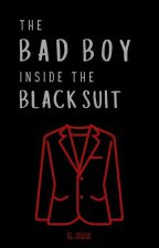The Bad Boy Inside The Black Suit ✔ [COMPLETED] by CrazyIsTheNewAwesome
