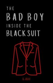 The Bad Boy Inside The Black Suit ✔ (Wattys2016) by CrazyIsTheNewAwesome
