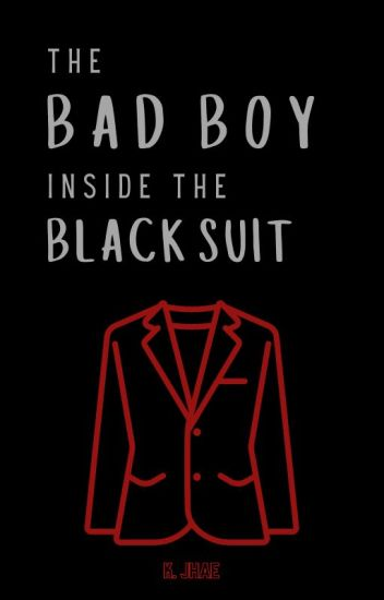 The Bad Boy Inside The Black Suit ✔ [COMPLETED]
