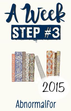 """A Week """"Step #3"""" by abnormalfor"""