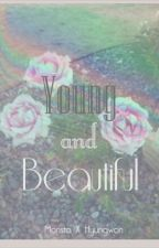 Young and Beautiful ( Monsta X Hyungwon Fanfiction ) by wedongddal