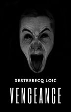 † Vengeance † by LoicDestrebecq
