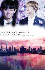 HYUNG & MY TEACHER [chanbaek] by kim_sora1127