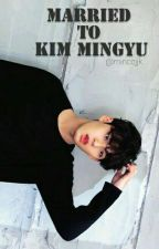 [C] Married To Kim Mingyu by minccjjk