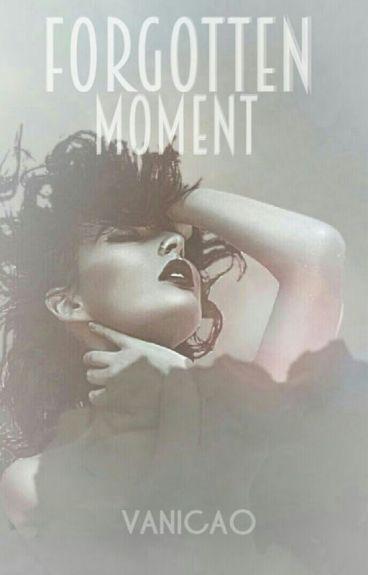 Forgotten Moment