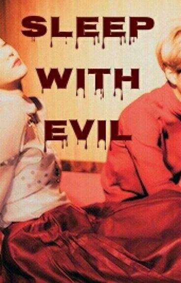 Sleep With Evil