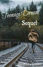 Teenage dream (Jian fanfic) SEQUEL by o2lstoriesbro