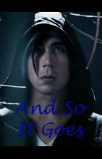 And So It Goes (Josh Ramsay Fanfic) ***ON HOLD*** by PerfectPorcelainStar