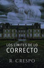 Los límites de lo correcto [2017] by MrsLevine92