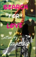 SEARCH for LOVE by gracia_is_here