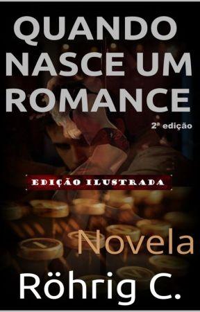 QUANDO NASCE UM ROMANCE by Rohrig_Escritor