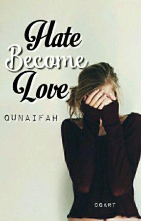 Hate Become Love by qunaifah