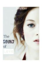 The Sound Of Love//SOSPESA by TinyKler