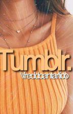 Tumblr.| frasii by Freddoantartico