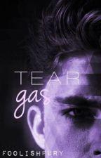 Tear gas; by foolishfury