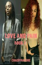 Love and Pain {Book 2} by ChaeByNature