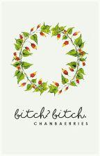 Bitch? Bitch. [chan•baek] by nictophilia-