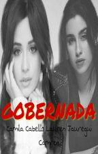 Gobernada |CAMREN| by WonderlandCL6