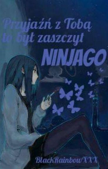 Przyjaźń z tobą to był zaszczyt   Ninjago