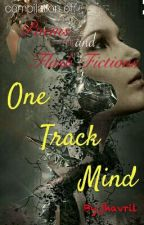 One Track Mind - Poems And Flash Fiction by jhavril