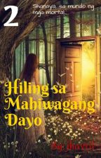 Hiling Sa Mahiwagang Dayo 2: Shanaya, Sa Mundo Ng Mga Mortal by jhavril