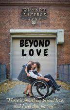 BEYOND LOVE by RhondaLaVyrleJane20