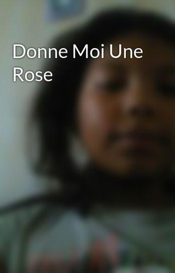 Donne Moi Une Rose