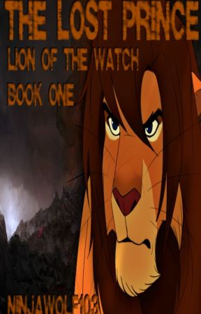 The Lost Prince: Lion Of The Watch Book One by NinjaWolf103