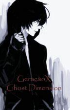 GeraçãoX Ghost Dimension by CleyBorges