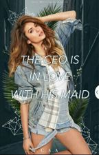 The CEO Is In love With His MAID- EDITING OCCURING by 21715a