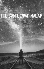 Tulisan Lewat Malam by lautancahaya