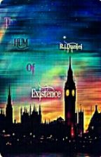 The Hum Of Existence by The_WorldBreaker