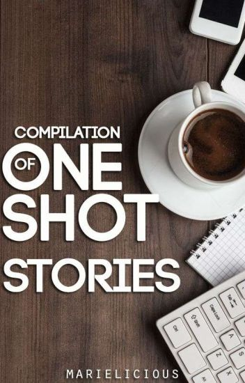 Compilation Of My One Shot Stories