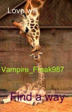 Love will find a way by Vampire_Freak987