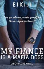 """""""My Fiancé is the Mafia Boss"""" (Boyxboy) by kinghann"""
