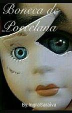 Boneca De Porcelana by IngraSaraiva