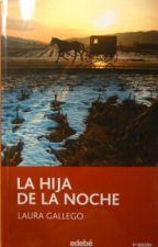 LA HIJA DE LA NOCHE (Laura Gallego) by ainaraxena
